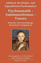 Psychosomatik - Sadomasochismus - Trauma