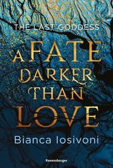 The Last Goddess, Band 1: A Fate Darker Than Love
