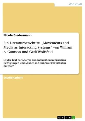 """Ein Literaturbericht zu \""""Movements and Media as Interacting Systems\"""" von William A. Gamson und Gadi Wolfsfeld"""