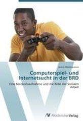 Computerspiel- und Internetsucht in der BRD