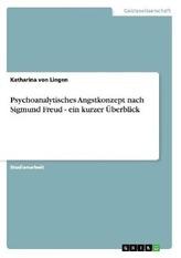 Psychoanalytisches Angstkonzept nach Sigmund Freud - ein kurzer Überblick