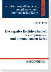 Die negative Koalitionsfreiheit im europäischen und internationalen Recht