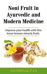 Noni Fruit in Ayurvedic and Modern Medicine