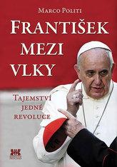 František mezi vlky - Tajemství jedné revoluce