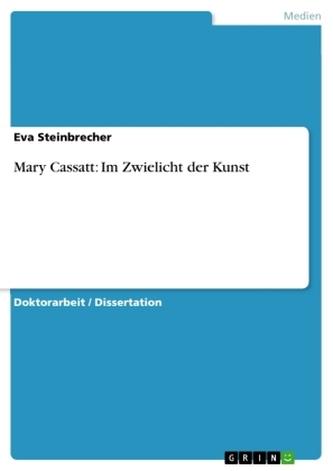 Mary Cassatt: Im Zwielicht der Kunst