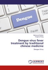 Dengue virus fever treatment by traditional chinese medicine