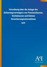 Verordnung über die Anlage des Sicherungsvermögens von Pensionskassen, Sterbekassen und kleinen Versicherungsunternehmen