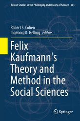 Felix Kaufmann\'s Theory and Method in the Social Sciences