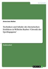 Techniken und Inhalte des literarischen Erzählens in Wilhelm Raabes \'Chronik der Sperlingsgasse\'
