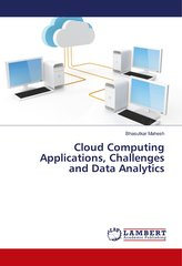 Cloud Computing Applications, Challenges and Data Analytics