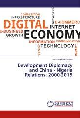 Development Diplomacy and China - Nigeria Relations: 2000-2015