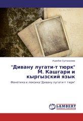 "\""Divanu lugati-t tjurk\"" M. Kashgari i kyrgyzskij yazyk"