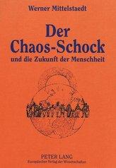 Der Chaos-Schock und die Zukunft der Menschheit