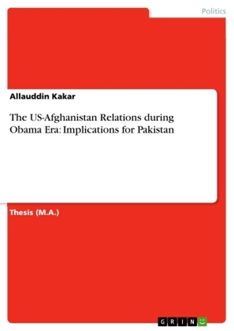 The US-Afghanistan Relations during Obama Era: Implications for Pakistan