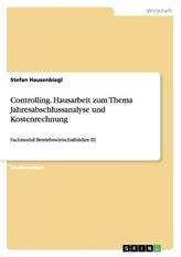 Controlling. Hausarbeit zum Thema Jahresabschlussanalyse und Kostenrechnung