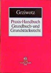 Praxis-Handbuch Grundbuch- und Grundstücksrecht