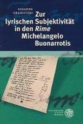 Zur lyrischen Subjektivität in den \'Rime\' Michelangelo Buonarrotis