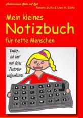 Mein kleines Notizbuch für nette Menschen vom Autorenteam Sültz auf Sylt