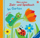 Mein erstes Zieh- und Spielbuch: Im Garten