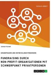 Fundraising durch Non-Profit-Organisationen mit Schwerpunkt Privatpersonen in Deutschland