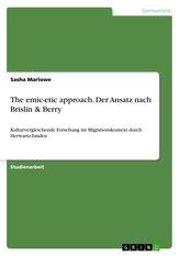 The emic-etic approach. Der Ansatz nach Brislin & Berry