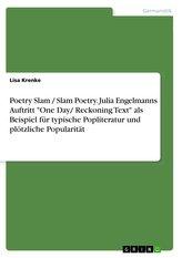 """Poetry Slam / Slam Poetry. Julia Engelmanns Auftritt \""""One Day/ Reckoning Text\"""" als Beispiel für typische Popliteratur und plötzl"""