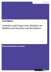 Gedanken und Fragen eines Klinikers zur Infektion mit Borrelien und Ko-Infekten