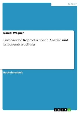 Europäische Koproduktionen. Analyse und Erfolgsuntersuchung