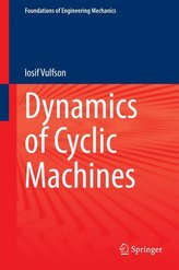 Dynamics of Cyclic Machines