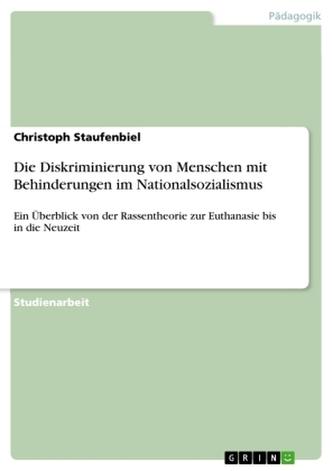 Die Diskriminierung von Menschen mit Behinderungen im Nationalsozialismus