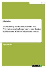 Entwicklung der Rehabilitations- und Präventionsmaßnahmen nach einer Ruptur des vorderen Kreuzbandes beim Fußball