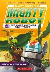 Ricky Ricotta\'s Mighty Robot vs. the Video Vultures from Venus (Ricky Ricotta\'s Mighty Robot #3), Volume 3