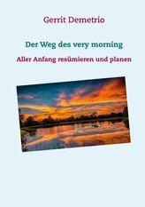 Der Weg des very morning