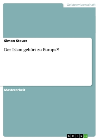 Der Islam gehört zu Europa?!