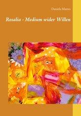 Rosalia - Medium wider Willen