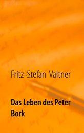 Das Leben des Peter Bork
