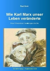 Wie Karl Marx unser Leben veränderte