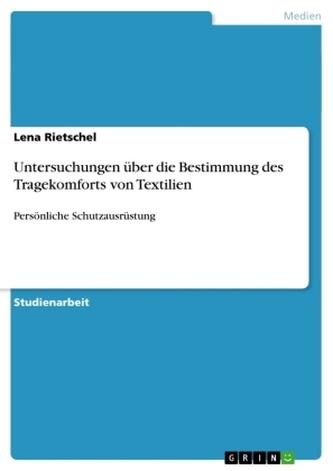 Untersuchungen über die Bestimmung des Tragekomforts von Textilien