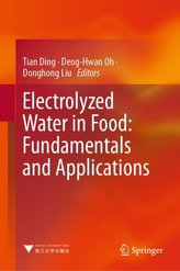 Electrolyzed Water in Food: Fundamentals and Applications