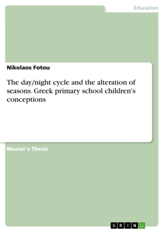 The day/night cycle and the alteration of seasons. Greek primary school children\'s conceptions