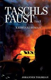 Taschls Faust - Teil 1