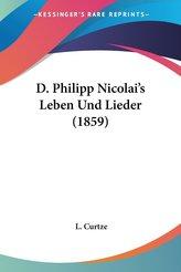 D. Philipp Nicolai\'s Leben Und Lieder (1859)