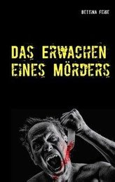 Das Erwachen eines Mörders