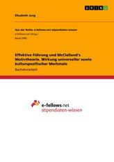 Effektive Führung und McClelland\'s Motivtheorie. Wirkung universeller sowie kulturspezifischer Merkmale