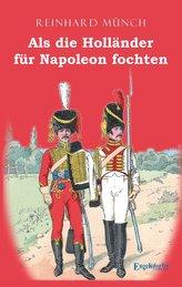 Als die Holländer für Napoleon fochten