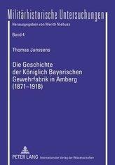 Die Geschichte der Königlich Bayerischen Gewehrfabrik in Amberg (1871-1918)