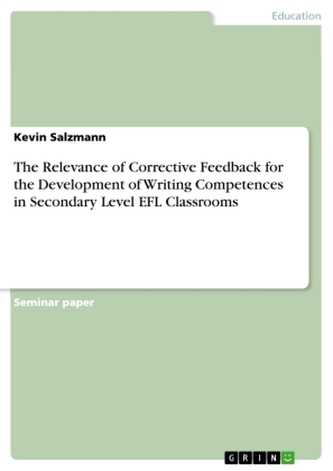 The Relevance of Corrective Feedback for the Development of Writing Competences in Secondary Level EFL Classrooms