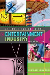 An Introduction to the Entertainment Industry: Second Edition
