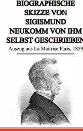 Biographische Skizze von Sigismund Neukomm von ihm selbst geschrieben