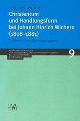 Christentum und Handlungsform bei Johann Hinrich Wichern (1808-1881)